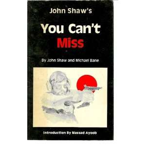 You Cant Miss: The Guide to Combat Pistol Shooting: John