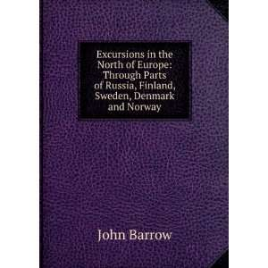of Russia, Finland, Sweden, Denmark and Norway John Barrow Books