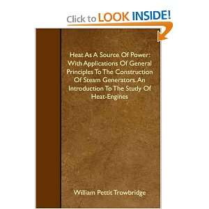 Heat As A Source Of Power: With Applications Of General