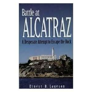 Battle at Alcatraz: A Desparate Attempt to Escape the Rock