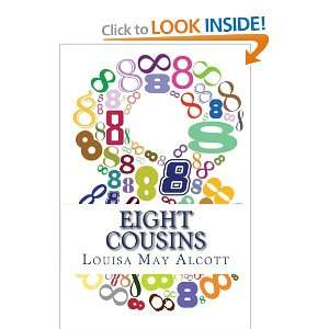 Eight Cousins (9781611042306): Louisa May Alcott: Books