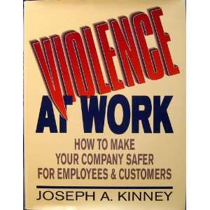 Violence At Work (9780133122084): Joseph A. Kinney: Books