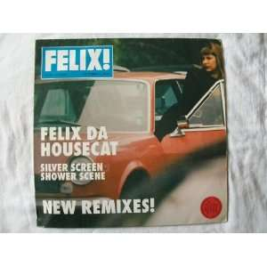 FELIX DA HOUSECAT Silver Screen Shower Scene New Rmxs: Felix Da