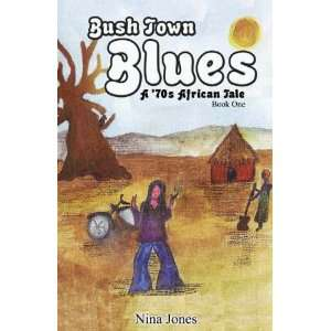 Bush Town Blues Book 1 (70s African Tales) (v. 1