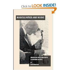 Masculinities and Music Engaging Men and Boys in Making Music