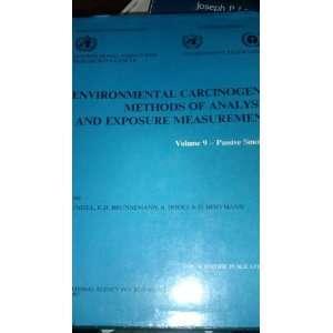 Methods of Analysis and Exposure Measurement Volume 9. Passive Smoking