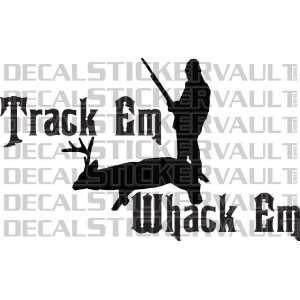 Track Em Whack Em Deer Hunting Decal Sticker Window Decal