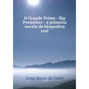 primeira novela da blogosfera real Jorge Bruno da Costa Books
