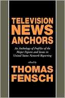 Television News Anchors Thomas Fensch