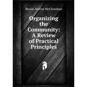 Organizing the Community A Review of Practical Principles
