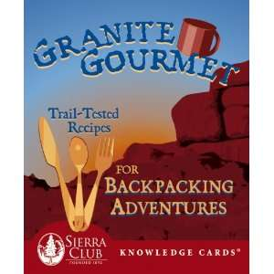 Granite Gourmet Trail Tested Recipes for Backpacking