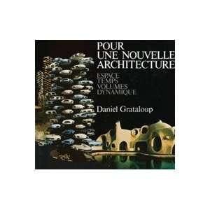 Pour Une Nouvelle Architecture Espace, Temps, Volumes