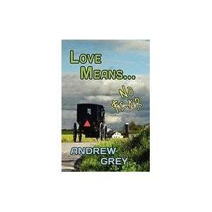 Love Means No Fear (9781615817092) Andrew Grey Books