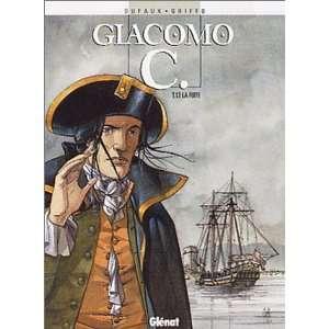 : Giacomo C., tome 13 : La Fuite (9782723440837): Jean Dufaux: Books