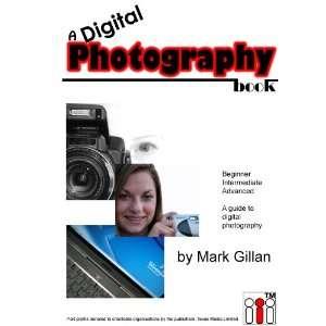 A Digital Photography Book (9780955777011) Mark T. Gillan Books