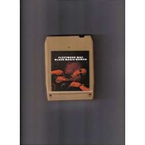 Fleetwood Mac Black Magic Woman 8 track tape Everything