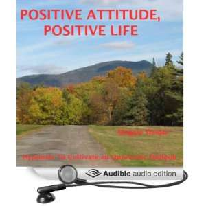 Positive Attitude, Positive Life Hypnosis to Cultivate an