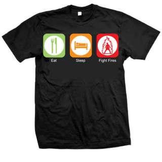 Eat Sleep Fight Fires T Shirt   New Design  Firefighters