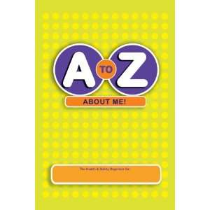 to Z About Me!: The Health & Safety Organizer (9781425103668): Laura