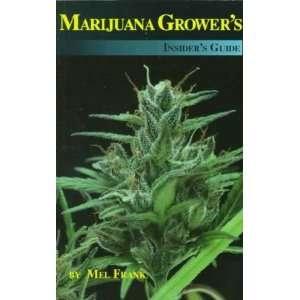 Marijuana Growers Insiders Guide **ISBN: 9780929349008**