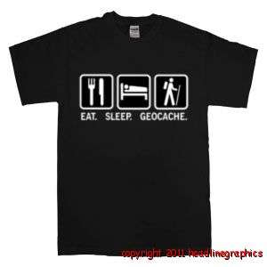 Eat. Sleep. Geocache. T Shirt Tee funny geo coin blac