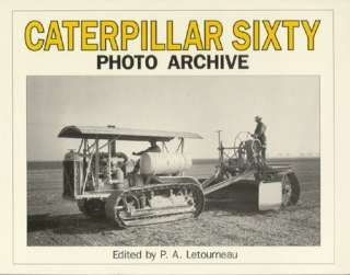 Caterpillar Sixty Photo Archive diesel powered TRACTOR