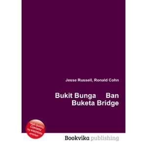 Bukit Bunga Ban Buketa Bridge Ronald Cohn Jesse Russell