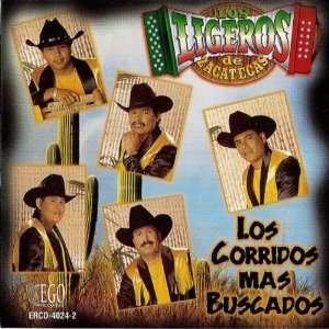 Buscados Los Ligeros De Zacatecas Los Corridos Mas Buscados Music