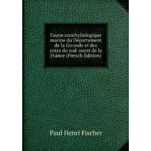 du sud ouest de la France (French Edition): Paul Henri Fischer: Books