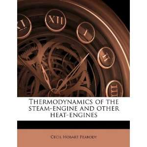 Thermodynamics of the steam engine and other heat engines