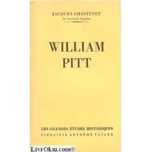 William Pitt (en FRANCAIS): Jacques Chastenet: Books