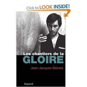 Les Chantiers de la gloire (9782213612485): Jean Jacques