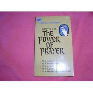 how to Use the Power of Prayer Harold Sherman Books