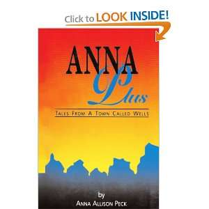 from a Town Called Wells (9780595089413) Anna Allison Peck Books
