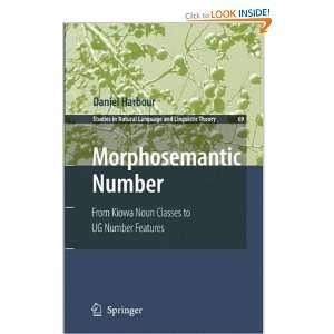 Morphosemantic Number:: From Kiowa Noun Classes to UG Number