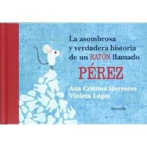 Pérez (9788498419368) Violeta Lópiz Ana Cristina Herreros Books