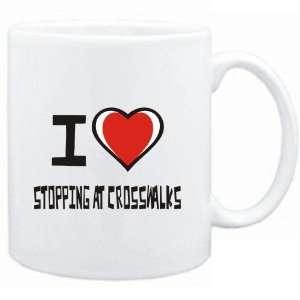 Mug White I love Stopping At Crosswalks  Hobbies