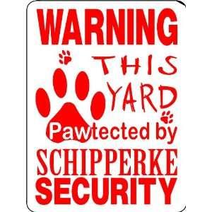 SCHIPPERKE ALUMINUM GUARD DOG SIGN PP28