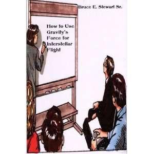 for Interstellar Flight (9781603881739): Bruce E. Stewartr Sr.: Books
