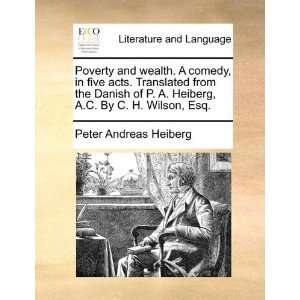 By C. H. Wilson, Esq. (9781140987154): Peter Andreas Heiberg: Books