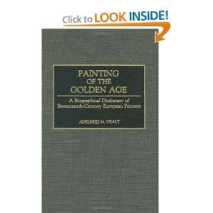 Painting of the Golden Age A Biographical Dictionary of