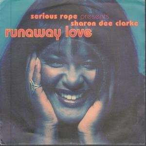 RUNAWAY LOVE 7 INCH (7 VINYL 45) UK RUMOUR: SERIOUS ROPE