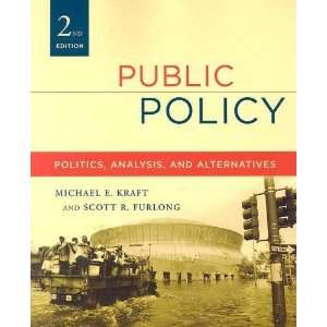 Public Policy Politics, Analysis, and Alternatives, 2nd