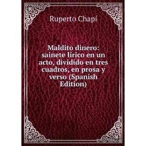 cuadros, en prosa y verso (Spanish Edition): Ruperto Chapí: Books