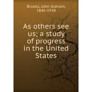 of progress in the United States John Graham, 1846 1938 Brooks Books