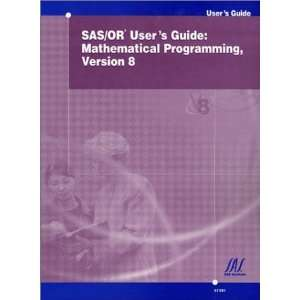 SAS/OR Users Guide: Mathematical Programming, Version 8