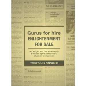 Gurus for Hire Enlightenment for Sale: Tsem Tulku Rinpoche