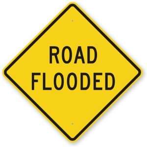 Road Flooded Engineer Grade Sign, 24 x 24 Office