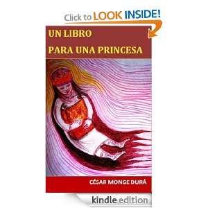 UN LIBRO PARA UNA PRINCESA (Spanish Edition) César Monge