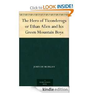 Ethan Allen and his Green Mountain Boys: John De Morgan: